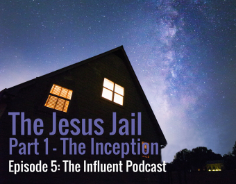 The Jesus Jail – The Inception – Podcast Episode 05