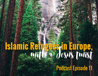 Islamic refugees in Europe with a Jesus Twist - Influent podcast