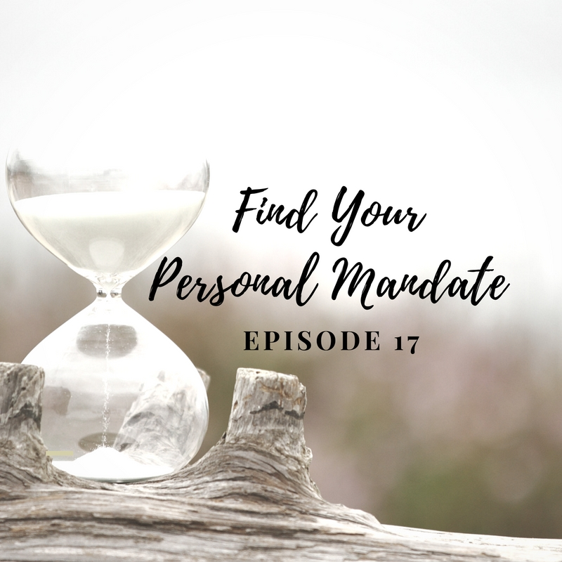 Find Your Personal Mandate- Episode 17