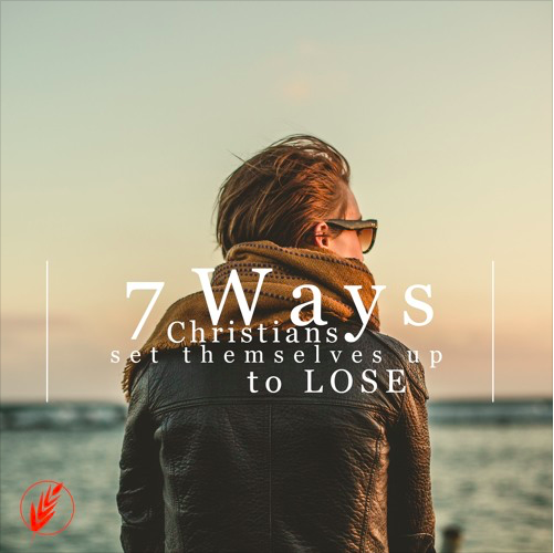 Why Christians Lose, Part 2 – The Missions Trap